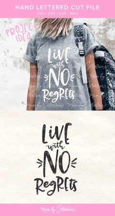This svg file for Cricut or Silhouette featuring a saying Live with no regrets would make a cute shirt or any other craft project. #svgfiles #svgcricut