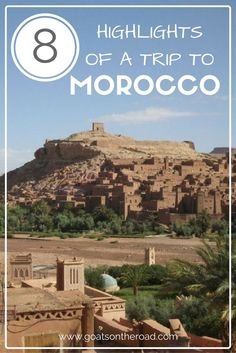 8 Highlights of a Trip to Morocco | What To Do in Morocco | Traveller Tips | Morocco Best Bits | Sightseeing in Morocco | Travel Planning | Backpacking Africa Itinerary | North Africa Travel