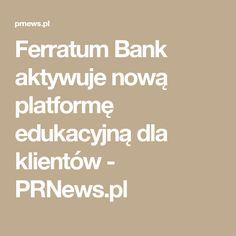 Ferratum Bank aktywuje nową platformę edukacyjną dla klientów - PRNews.pl