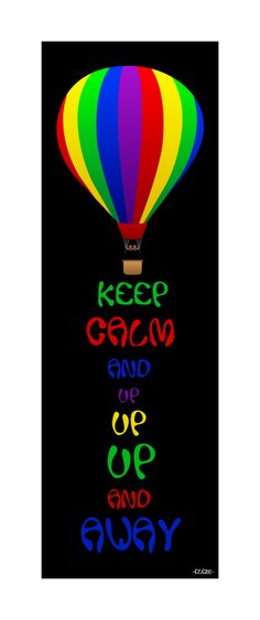 KEEP CALM AND UP UP UP AND AWAY  - created by eleni