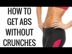 How to get abs without crunches