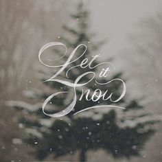 Let it Snow - one of my favorite holiday designs hand drawn letters - Noel Christmas, Merry Little Christmas, Christmas Quotes, All Things Christmas, Winter Christmas, Xmas, Winter Holidays, Happy Holidays, Typography Inspiration