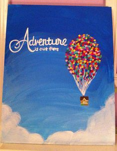 Adventure is out there. Up themed painted canvas #diy