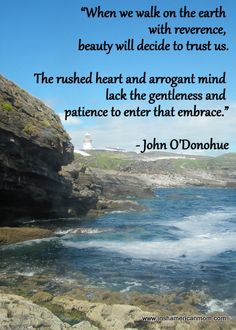 When we walk on earth with reverence - John O'Donohue