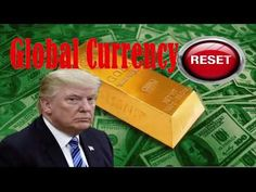 Global Currency Reset: The Largest Wealth Transfer in History - Trump: R...
