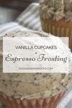 Vanilla Cupcakes with Espresso Frosting #espressocupcakes #coffee