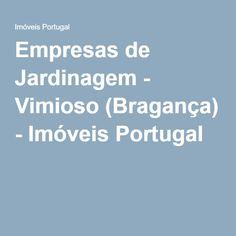 Empresas de Jardinagem - Vimioso (Bragança) - Imóveis Portugal