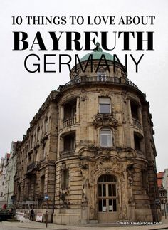 It's nice to see what visitors think of my hometown.  10 things to love about Bayreuth, Germany.