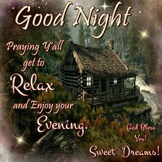 Good Night, God Bless You! Sweet Dreams!
