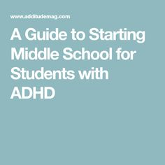 A Guide to Starting Middle School for Students with ADHD
