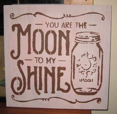 You are the Moon to my Shine.....wall by hilltopprims on Etsy