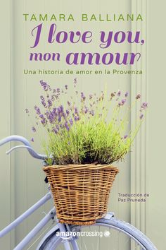 Leer I love you, mon amour – Tamara Balliana (Online) Provence, Feel Good Books, France Love, The Four Loves, This Is My Story, Still Love You, What To Read, Free Ebooks, How To Fall Asleep