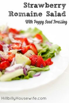 Strawberry Romaine Salad with Poppy Seed Dressing