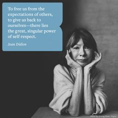 Wisdom from Joan Didion on finding inner peace.