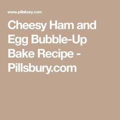 Cheesy Ham and Egg Bubble-Up Bake Recipe - Pillsbury.com