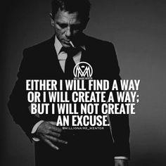 I'll find a way Business Motivation! Be RIch, be fit! Work Quotes, Quotes To Live By, Life Quotes, Wisdom Quotes, Lesson Quotes, Attitude Quotes, Citation Entrepreneur, Entrepreneur Motivation, Business Entrepreneur
