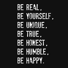 Be real quote