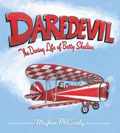 Daredevil: The Daring Life of Betty Skelton by Meghan McCarthy, http://www.amazon.com/dp/1442422629/ref=cm_sw_r_pi_dp_2MC4rb1RJFD20