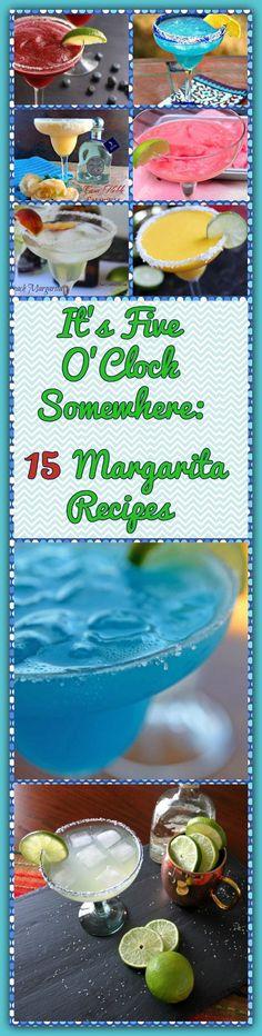 It's Five O'Clock Somewhere: 15 Margarita Recipes
