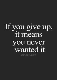 If you give up, it means you never really wanted it. #Motivation #Fitspiration #Fitness