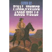 A Stuart Brannon novel. Brannon heads south of the border to buy cattle for his ranch and finds the cattle rustled and owner murdered. Meanwhile he meets up again with beautiful and principled widow Victoria Pacifica. Final Justice At Adobe Wells by award-winning author Stephen Bly.