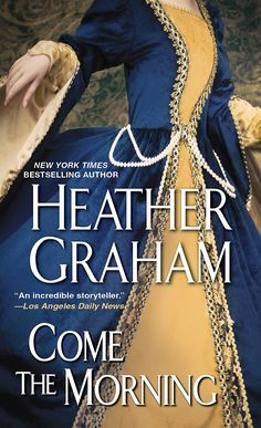 Heather Graham - Come the Morning / #awordfromJoJo #HistoricalRomance #HeatherSnow