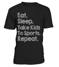 "# Sports Mom T-shirt - Eat Sleep Take Kids to Sports Repeat .  Special Offer, not available in shops      Comes in a variety of styles and colours      Buy yours now before it is too late!      Secured payment via Visa / Mastercard / Amex / PayPal      How to place an order            Choose the model from the drop-down menu      Click on ""Buy it now""      Choose the size and the quantity      Add your delivery address and bank details      And that's it!      Tags: Have a minivan or used to…"
