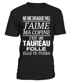 # TAUREAU - J'aime ma copine .  DON'T flirt with me - I Love MY GIRL - She is crazy TAURUSNe Me Drague Pas - J'aime Ma Copine - C'est Une BÉLIER FolleNe Me Drague Pas - J'aime Ma Copine - C'est Une GÉMEAUX FolleFlirte nicht mit mir - Ich Liebe Meine Freundin - Sie ist ein verrückter STIER  Customer Support: Email: support@teezily.com Local Phone: France: 01 72 30 10 10 - Luxembourg: (020) 808 19 53Belgium: 025 88 41 69 - Canada: 438 800 - 4798 TAGS: TAURUS, TAUREAU, Astrologie, Ich Liebe…