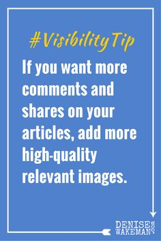 If you want more engagement on your content, make sure you include images in your articles.  Learn more at http://BoostYourVisibility.com