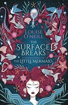 Amazon.com: The Surface Breaks: a reimagining of The Little Mermaid (9781407185538): Louise O'Neill: Books