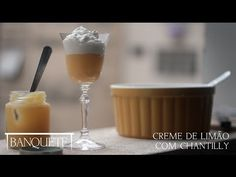 Creme de Limão com Chantilly (Banquete das Verrines 3/3) - YouTube