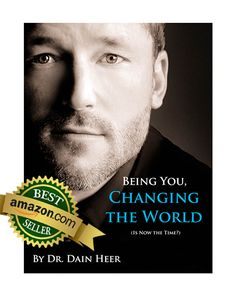 Being You, Changing The World by Dr. Dain Heer - The Access Shop | The Access Shop.  Buying this book this month you get live tickects for the event in San Francisco or an online taster ! How cool is that ?