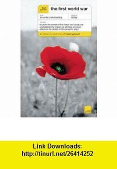 Teach Yourself The First World War (Teach Yourself History) (9780071444262) David Evans , ISBN-10: 0071444262  , ISBN-13: 978-0071444262 ,  , tutorials , pdf , ebook , torrent , downloads , rapidshare , filesonic , hotfile , megaupload , fileserve