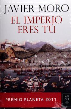 El Imperio eres tú. Premio Planeta 2011 (Autores Espanole...