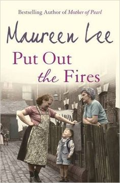 Put Out the Fires: Amazon.co.uk: Maureen Lee: 9780752827599: Books