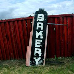 """Bakery"" by Gregg Otteson #photography #bakery #signs"