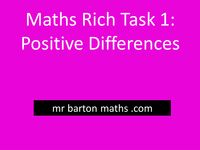 Rich Maths Task 1 - Positive Differences by MrBartonMaths - UK Teaching Resources - TES