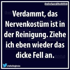 wenn das Nervenkostüm in der Reinigung ist Words Quotes, Me Quotes, Funny Quotes, Sayings, German Quotes, Funny Picture Quotes, True Words, Laugh Out Loud, Quotations