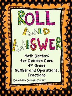 13 Roll and Answer Math Centers for Common Core Fraction Standards! Easy to play and aligned directly to the common core! All you need are two dice!