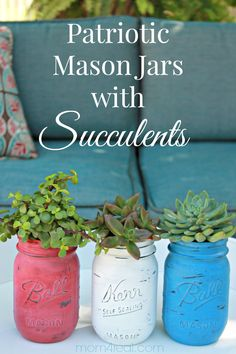 Patriotic Mason Jars with Succulents - find these cute planters and so much more at mom4real.com