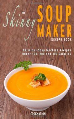 The Skinny Soup Maker Recipe Book: Delicious Low Calorie, Healthy and Simple Soup Recipes Under 100, 200 and 300 Calories. Perfect For Any Diet and Weight Loss Plan. by CookNation, http://www.amazon.co.uk/dp/1909855022/ref=cm_sw_r_pi_dp_4EOKsb0F1BM3G – More at http://www.GlobeTransformer.org
