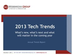 2013 tech trends by Webbmedia Group via Slideshare