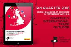 The British Chambers of Commerce (BCC), in partnership with DHL, has launched its Quarterly International Trade Outlook for Q3 – July to September – 2016.