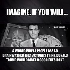 Imagin, if you will...a world where people are so brainwashed they actually…