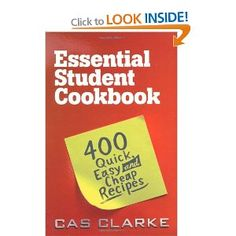 Essential Student Cookbook: 400 Quick and Easy Cheap Recipes: 400 Quick and Easy Recipes