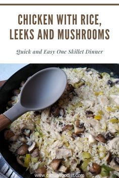 Chicken with rice, leeks and mushrooms is an easy and impressive one pot meal. Perfect for weeknight dinners this one skillet dish will have you craving more. One skillet chicken with rice, leeks and mushrooms is simple to make and done in under 30 minutes. | easy chicken recipe | one pot recipe | chicken dinner | easy rice recipe | quick dinner idea | easy dinner recipe Gourmet Chicken, Chicken Rice, Skillet Chicken, Easy Rice Recipes, Yummy Chicken Recipes, Recipe Chicken, Fall Dinner Recipes, Healthy Dinner Recipes, Best Vegetarian Recipes