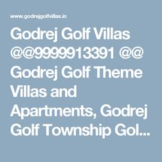 Godrej Golf Villas @@9999913391 @@ Godrej Golf Theme Villas and Apartments, Godrej Golf Township Golf Facing Villas, Godrej Villas Site Plan, brochure, Location Map, Booking, Address, Price List, Payment Plan, Best Price, Godrej Properties Greater Noida