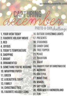 December Photo-a-Day Challenge. This is such a fun idea for the holiday season! I think I just might upload mine to Pinterest :)