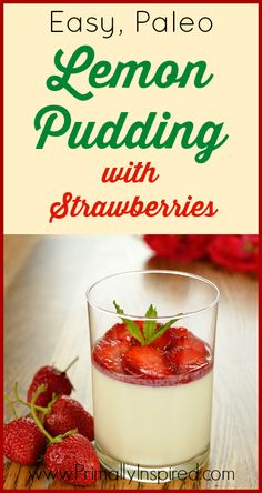 Easy Paleo Lemon Pudding with Strawberries from Primally Inspired #paleo