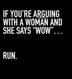 """This one is for all those SASSY-PANTS BOYS who won't let a girl decide anything!!!!!!!! And I say """"Wow"""" a lot......"""